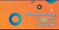 Ogled dokumentarnega filma Paywall in okrogla miza »Odprimo:UM«