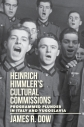 Heinrich Himmler's cultural commissions