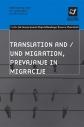 Translation and /und Migration, prevajanje in migracije