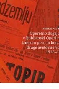 Operetno dogajanje v ljubljanski Operi med koncem prve in koncem druge svetovne vojne 1918-1945