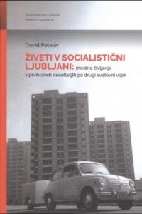 Živeti v socialistični Ljubljani